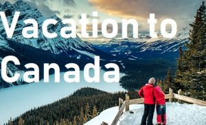 Vacation to Canada Is My Dreams
