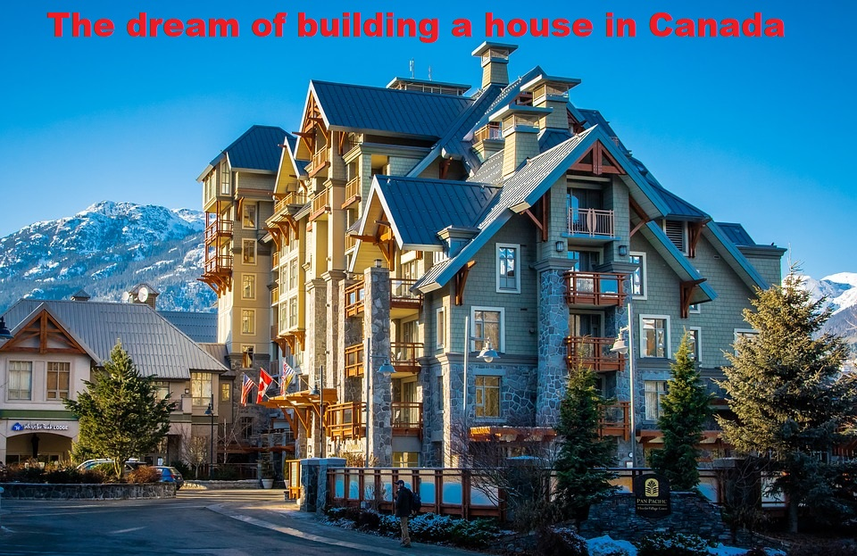 The dream of building a house in Canada